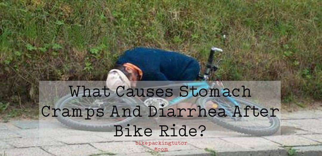 What Causes Stomach Cramps And Diarrhea After Bike Ride